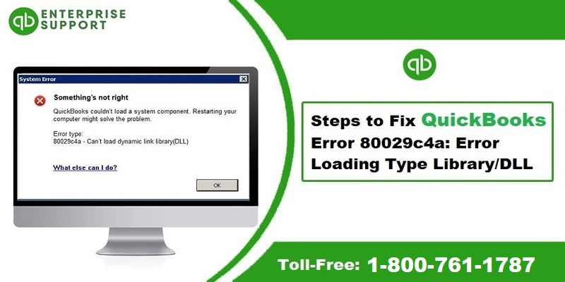 How to Fix QuickBooks Error 80029c4a (Error loading type library/DLL)?