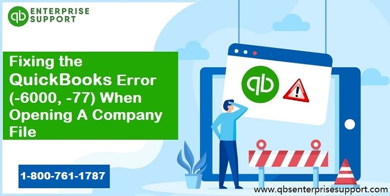 How to Fix QuickBooks Error 6000, 77 When Opening a Company File?