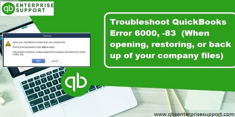How to troubleshoot QuickBooks Error code 6000, 83?