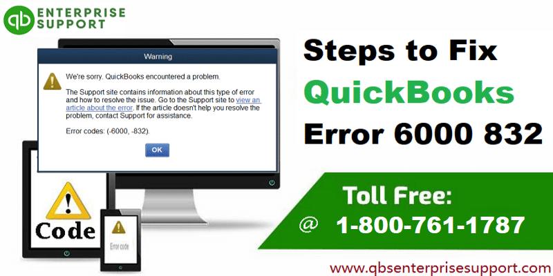 How to Fix QuickBooks Error Code 6000, 832?