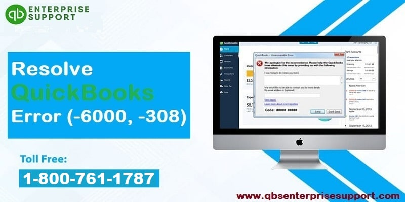 Troubleshoot QuickBooks error code 6000, 308