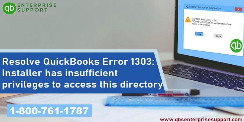 Fix QuickBooks Error 1303 (Installer has Insufficient Privileges) - Featured Image