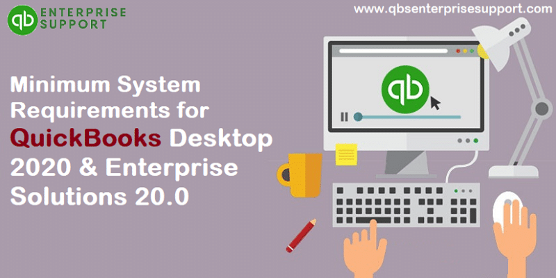 System Requirements for QuickBooks Desktop 2020 and Enterprise Solutions 20.0