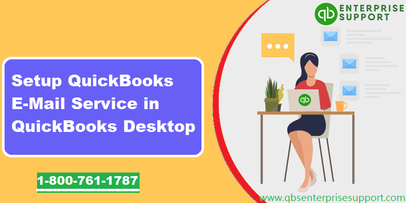 How to Setup/Configure Email Services in QuickBooks Desktop?