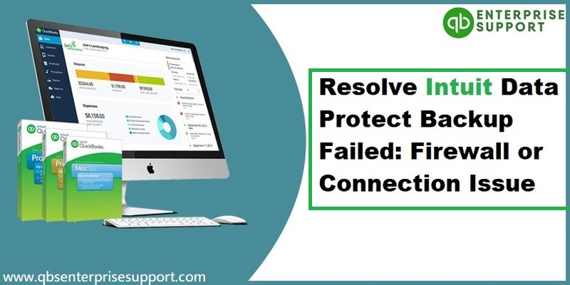 How to Fix Intuit Data Protect Backup Failed (Firewall or Connection Issues)?