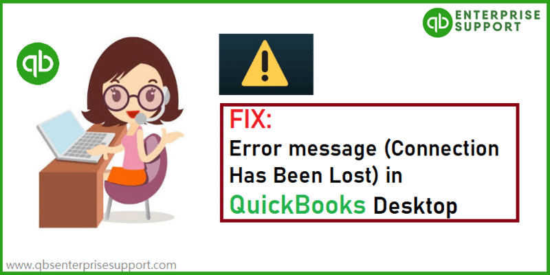 How to Fix QuickBooks Error Message: Connection Has Been Lost?