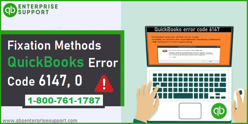 Troubleshooting of QuickBooks Error 6147, 0 (Causes & Solutions)