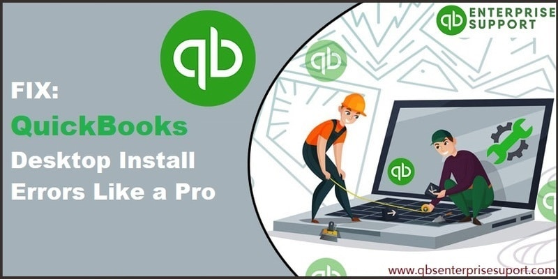 How to Fix QuickBooks Desktop Installation Errors?
