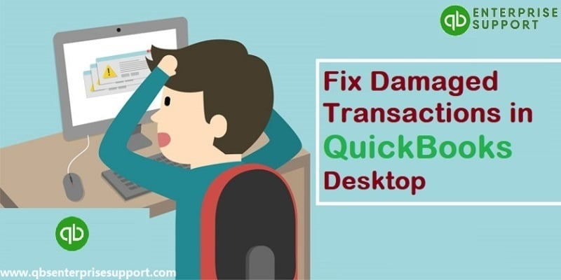 How to Troubleshoot Damaged Transactions in QuickBooks Desktop?