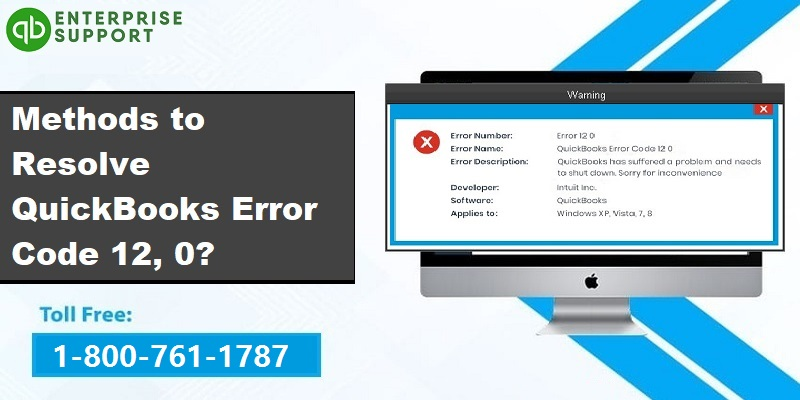 Methods to Resolve QuickBooks Error 12,0 While Opening Company File - Featuring Image