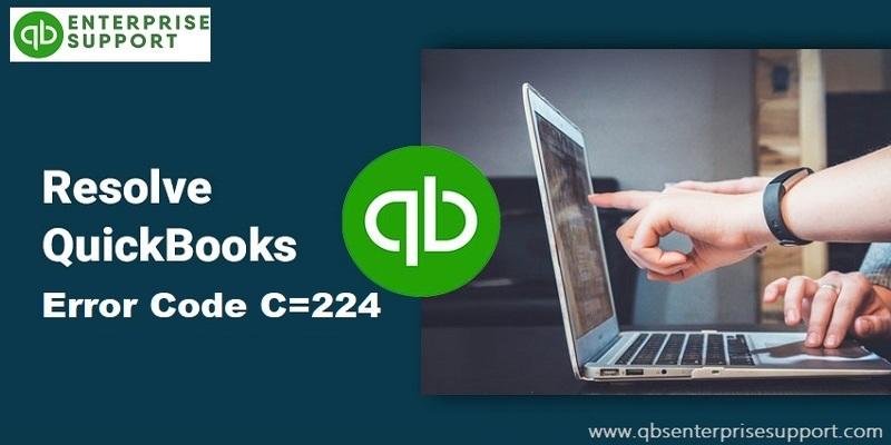 How to Troubleshoot the QuickBooks Error C=224?