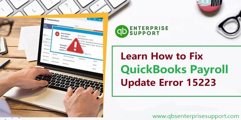 Fix QuickBooks Error 15223 When Downloading or Updating a Payroll Update - Featured Image