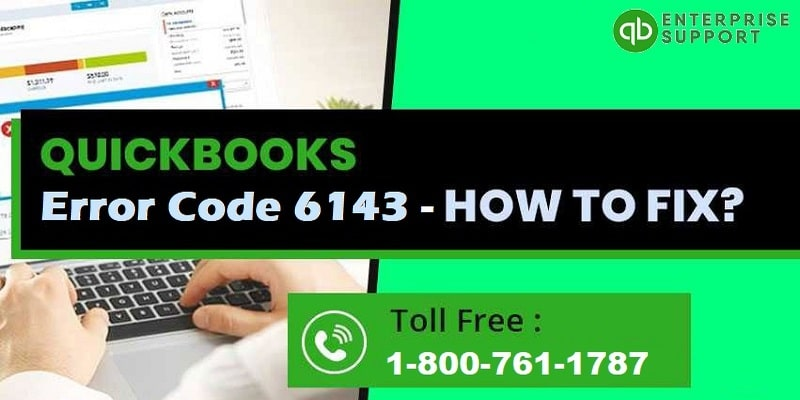 How to Fix QuickBooks Error Code 6143 (Company File Issues)?