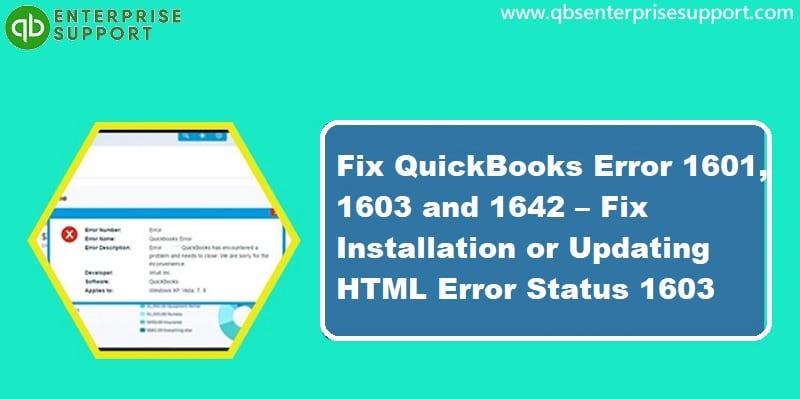 How to Resolve QuickBooks Error 1601, 1603 and 1642?