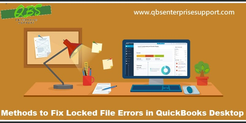 Learn the best ways to troubleshoot the locked file errors in QuickBooks desktop - Featuring Image