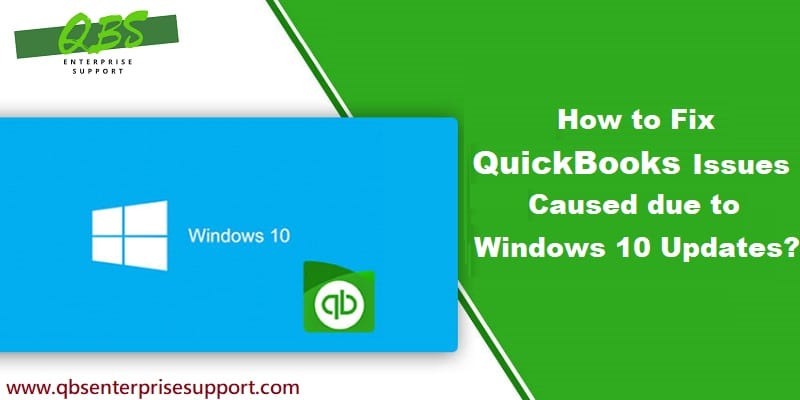 Most Common Issues Caused due to Windows 10 Updates that Affect your QuickBooks - Featuring Image