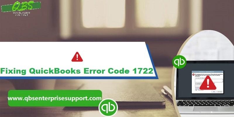 How to Correct QuickBooks Installer Error 1722 (System Error Code)?