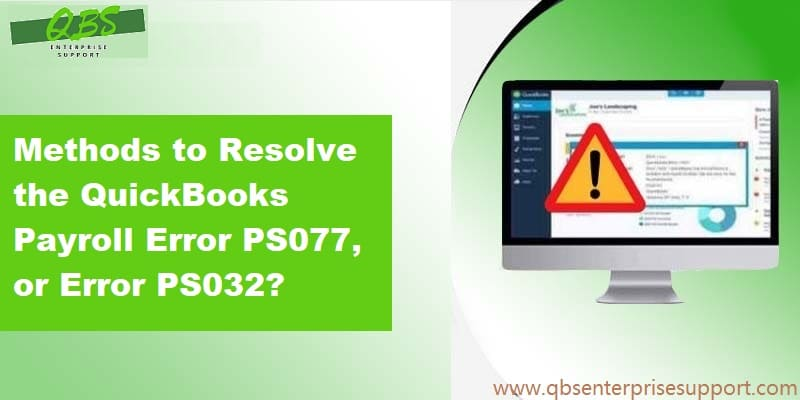 How to Fix QuickBooks Error PS077 or PS032 (Updation Failed)?