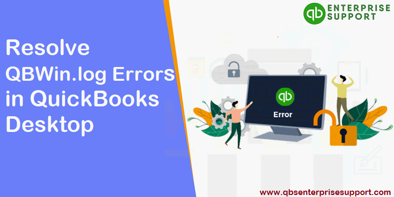 Easy Steps to Resolve QBWin.log Errors in QuickBooks Desktop - Featured Image