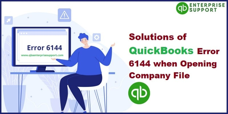 Fixing QuickBooks Error Code 6144 When opening a company file or restoring a backup - Featuring Image