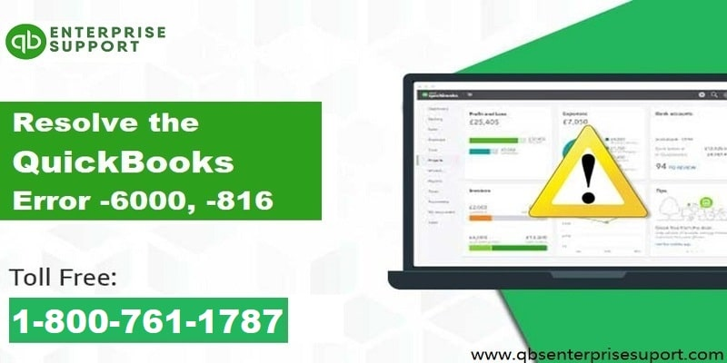 How to Mend the QuickBooks Error Code 6000, 816?