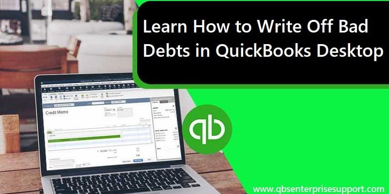 How to Write Off Bad Debts in QuickBooks Desktop?
