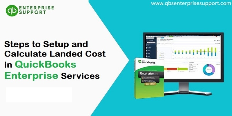 Steps to setup and calculate landed cost in QuickBooks Enterprise Services - Featured Image
