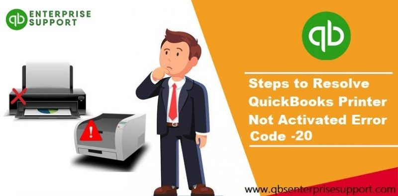Troubleshooting of QuickBooks Printer Not Activated Error 20 - Featured Image