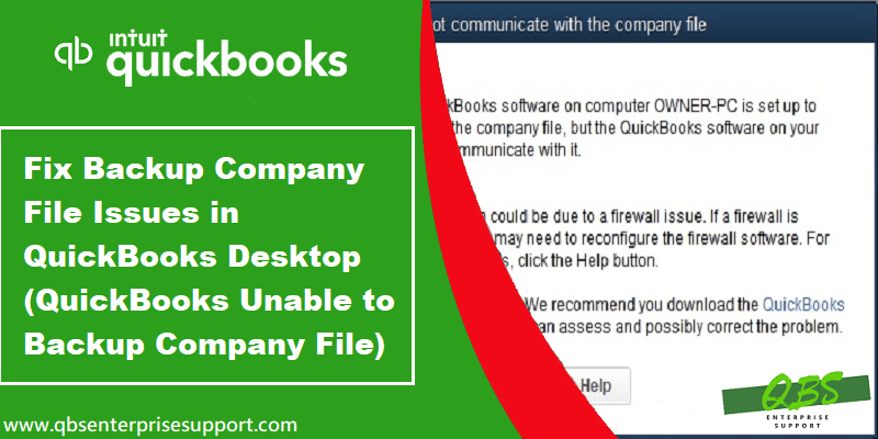 Updated Steps to Fix backup company file issues in QuickBooks desktop - Featured Image