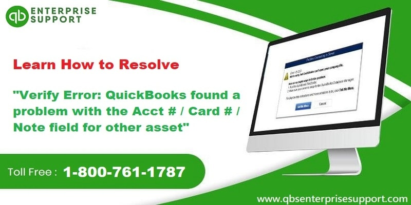 Verify Error QuickBooks found a problem with the Acct Card Note field for other asset - Featuring Image