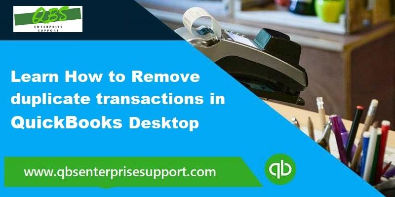 How to Remove Duplicate Transactions in QuickBooks Desktop?