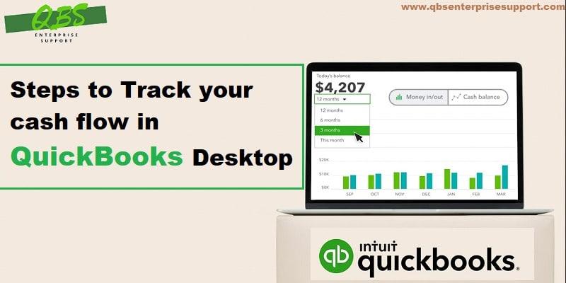 How to Track your cash flow in QuickBooks Desktop?