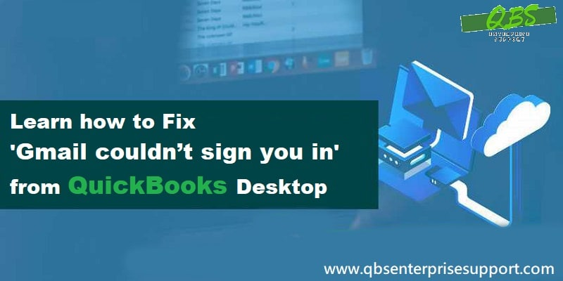 Fix 'Gmail Couldn't Sign You In' from QuickBooks Desktop Issue